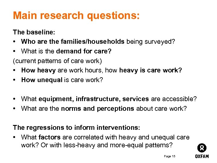 Main research questions: The baseline: • Who are the families/households being surveyed? • What