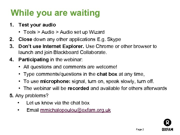 While you are waiting 1. Test your audio • Tools > Audio set up