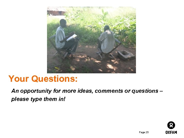 Your Questions: An opportunity for more ideas, comments or questions – please type them