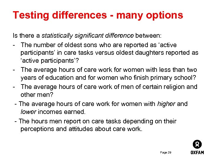 Testing differences - many options Is there a statistically significant difference between: - The
