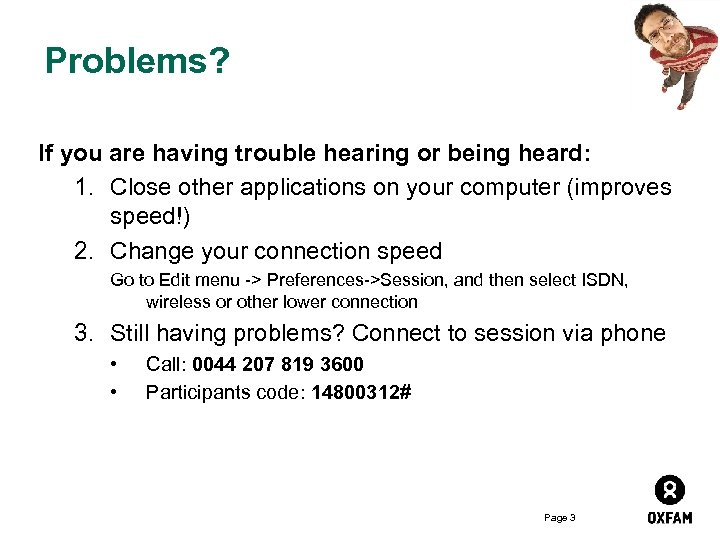 Problems? If you are having trouble hearing or being heard: 1. Close other applications
