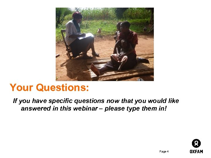 Your Questions: If you have specific questions now that you would like answered in