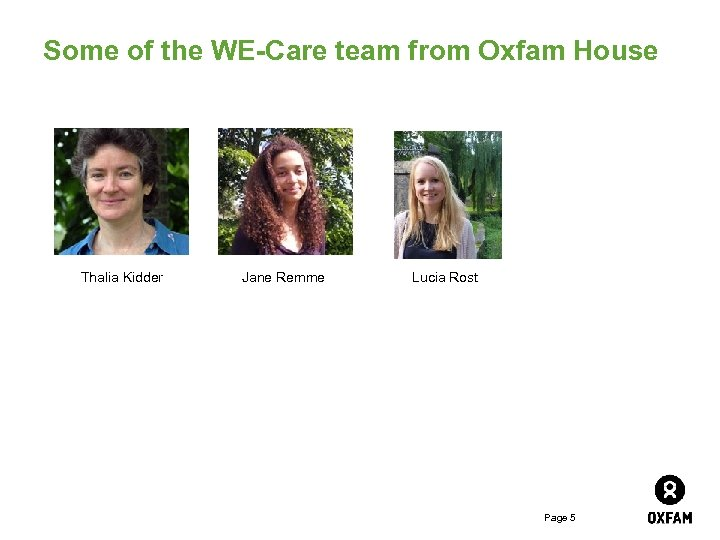 Some of the WE-Care team from Oxfam House Thalia Kidder Jane Remme Lucia Rost