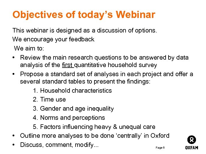 Objectives of today's Webinar This webinar is designed as a discussion of options. We