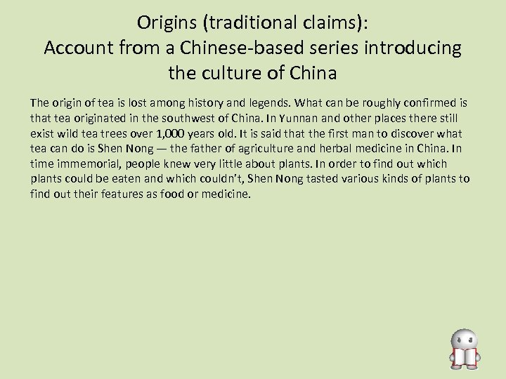 Origins (traditional claims): Account from a Chinese-based series introducing the culture of China The