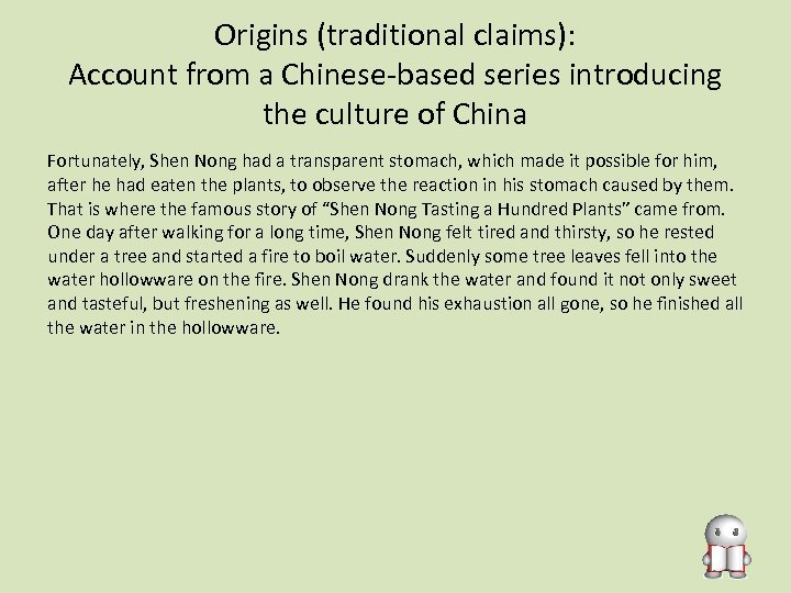 Origins (traditional claims): Account from a Chinese-based series introducing the culture of China Fortunately,