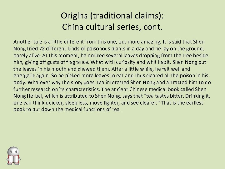 Origins (traditional claims): China cultural series, cont. Another tale is a little different from