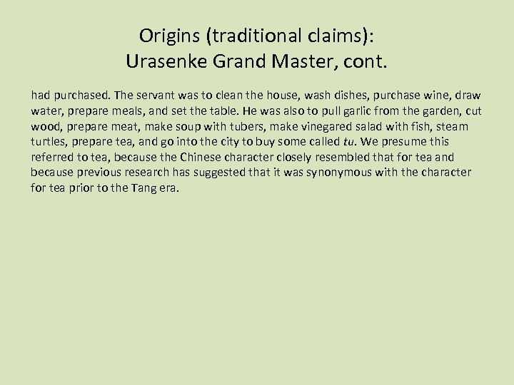 Origins (traditional claims): Urasenke Grand Master, cont. had purchased. The servant was to clean