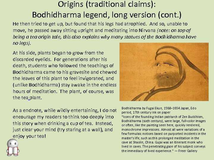 Origins (traditional claims): Bodhidharma legend, long version (cont. ) He then tried to get