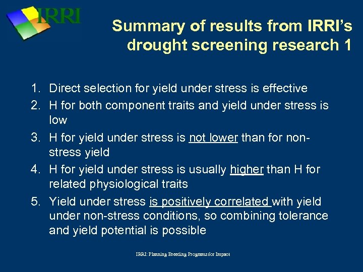 Summary of results from IRRI's drought screening research 1 1. Direct selection for yield
