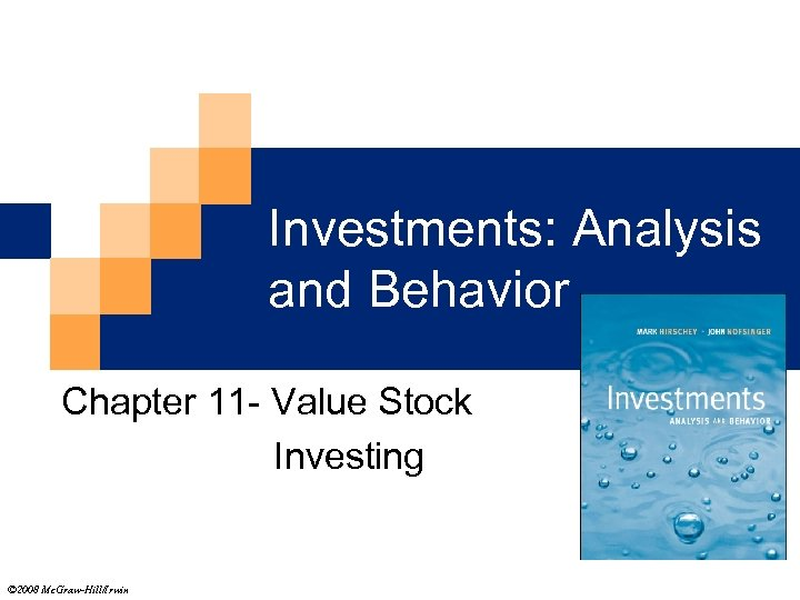 Investments: Analysis and Behavior Chapter 11 - Value Stock Investing © 2008 Mc. Graw-Hill/Irwin