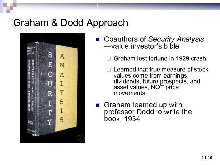 Graham & Dodd Approach n Coauthors of Security Analysis —value investor's bible ¨ ¨