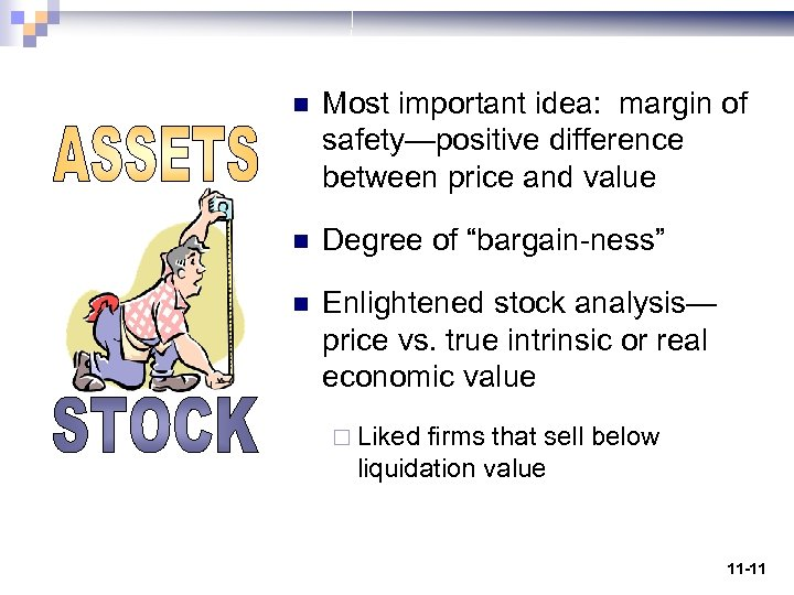 n Most important idea: margin of safety—positive difference between price and value n Degree