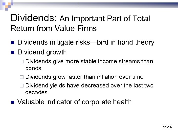 Dividends: An Important Part of Total Return from Value Firms n n Dividends mitigate
