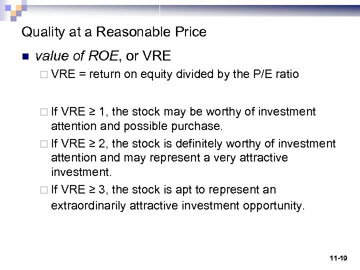 Quality at a Reasonable Price n value of ROE, or VRE ¨ VRE =