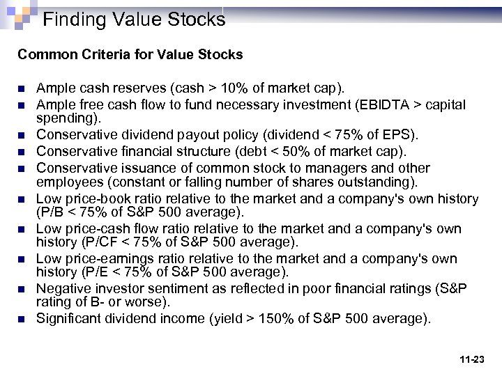 Finding Value Stocks Common Criteria for Value Stocks n n n n n Ample