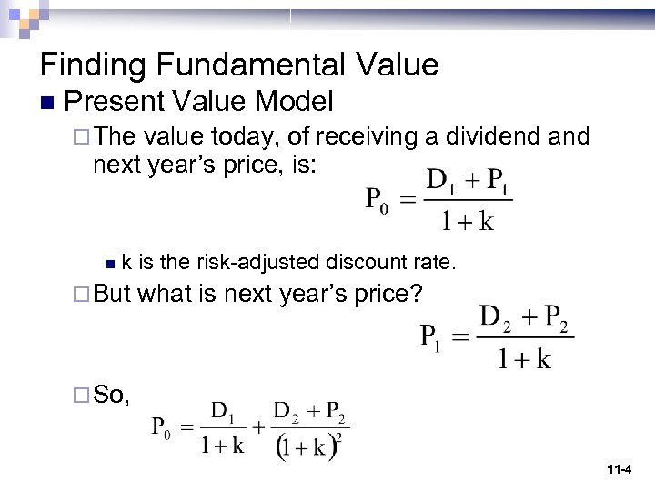 Finding Fundamental Value n Present Value Model ¨ The value today, of receiving a