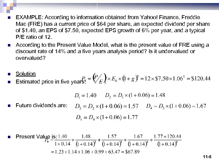 n n EXAMPLE: According to information obtained from Yahoo! Finance, Freddie Mac (FRE) has