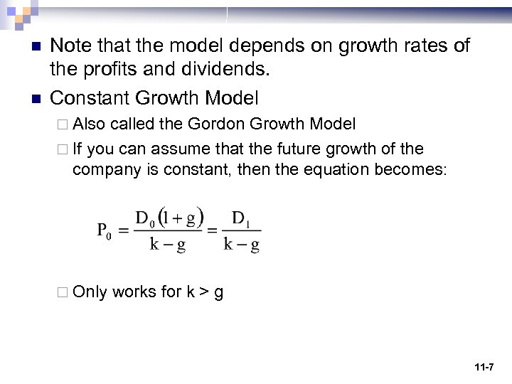 n n Note that the model depends on growth rates of the profits and