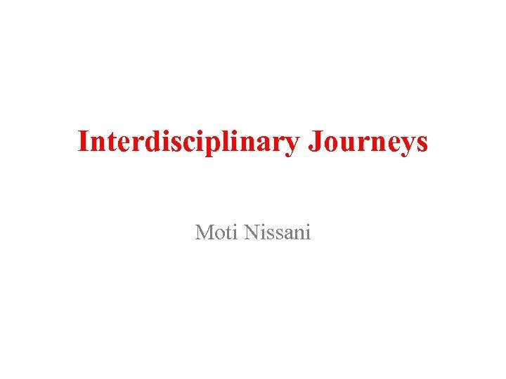 Interdisciplinary Journeys Moti Nissani