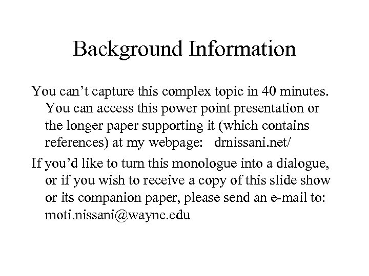 Background Information You can't capture this complex topic in 40 minutes. You can access