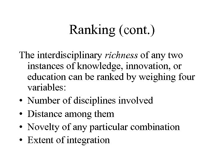 Ranking (cont. ) The interdisciplinary richness of any two instances of knowledge, innovation, or