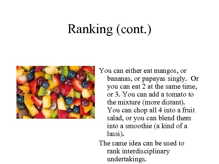 Ranking (cont. ) You can either eat mangos, or bananas, or papayas singly. Or