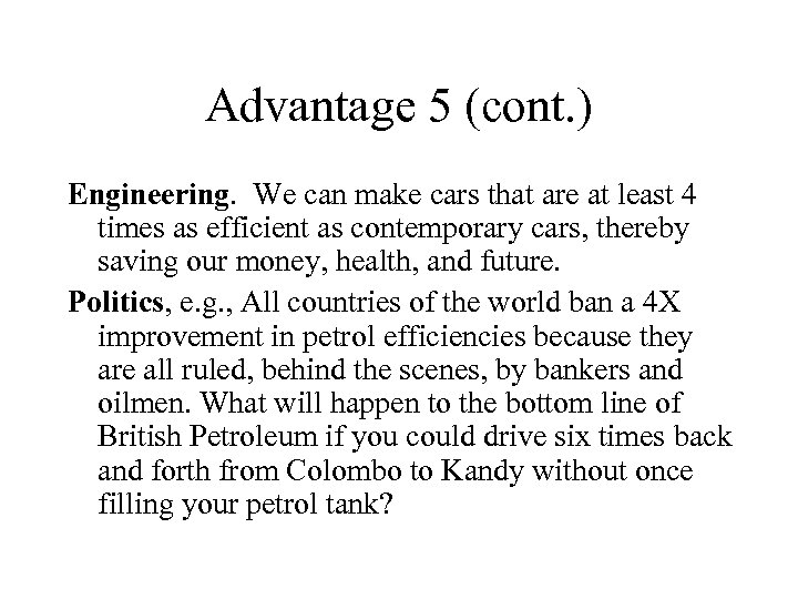 Advantage 5 (cont. ) Engineering. We can make cars that are at least 4