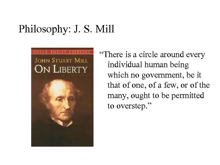 """Philosophy: J. S. Mill """"There is a circle around every individual human being which"""