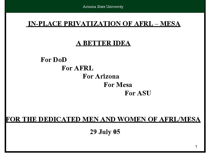 THE SPECTRUM GROUP Arizona State University IN-PLACE PRIVATIZATION OF AFRL – MESA A BETTER