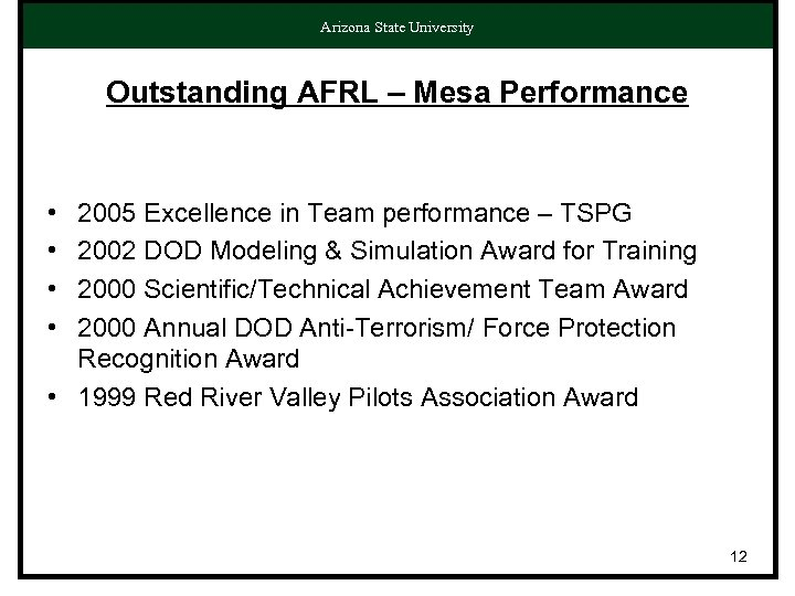 Arizona State University Outstanding AFRL – Mesa Performance • • 2005 Excellence in Team