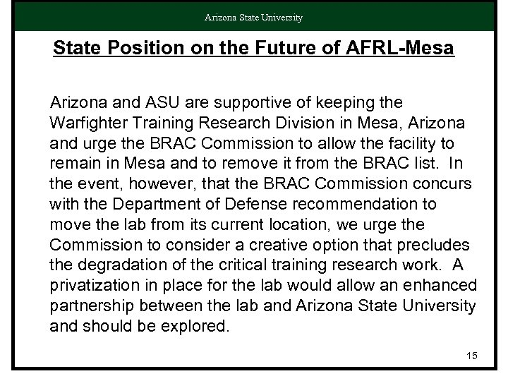 Arizona State University State Position on the Future of AFRL-Mesa Arizona and ASU are