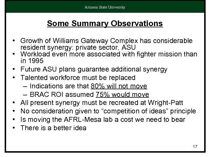 Arizona State University Some Summary Observations • Growth of Williams Gateway Complex has considerable