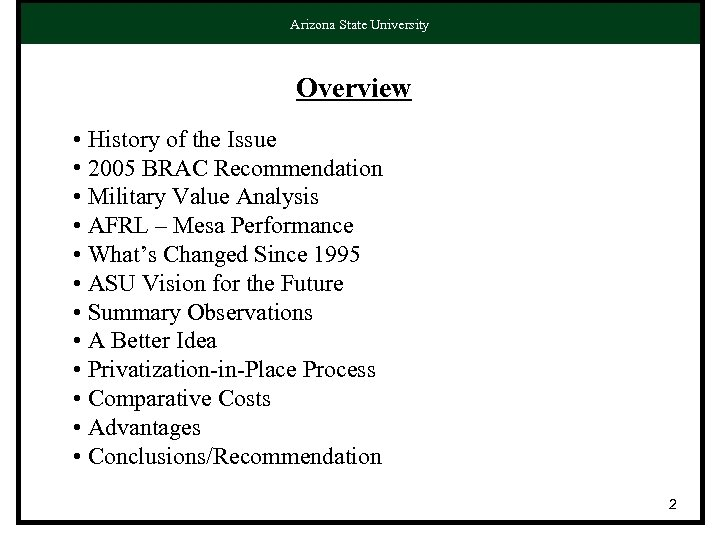 Arizona State University Overview • History of the Issue • 2005 BRAC Recommendation •