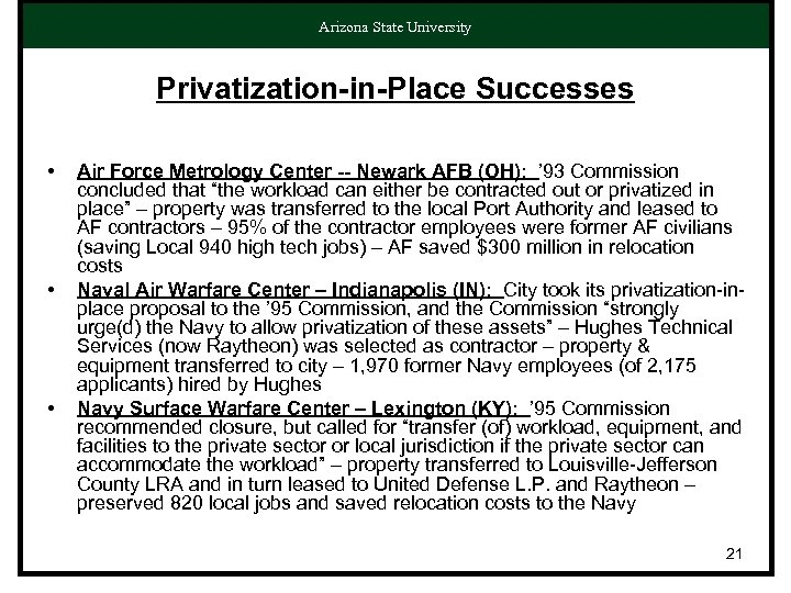 Arizona State University Privatization-in-Place Successes • • • Air Force Metrology Center -- Newark