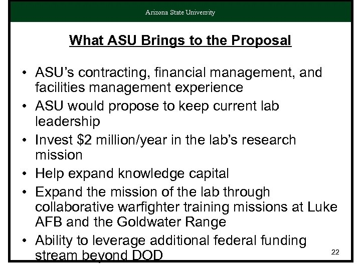 Arizona State University What ASU Brings to the Proposal • ASU's contracting, financial management,
