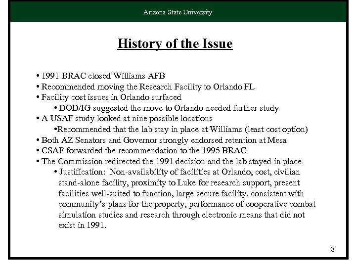 Arizona State University History of the Issue • 1991 BRAC closed Williams AFB •