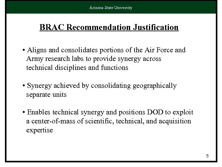 Arizona State University BRAC Recommendation Justification • Aligns and consolidates portions of the Air