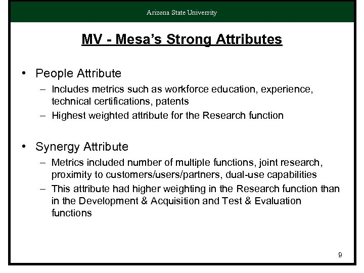 Arizona State University MV - Mesa's Strong Attributes • People Attribute – Includes metrics
