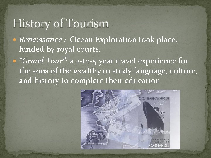 """History of Tourism Renaissance : Ocean Exploration took place, funded by royal courts. """"Grand"""