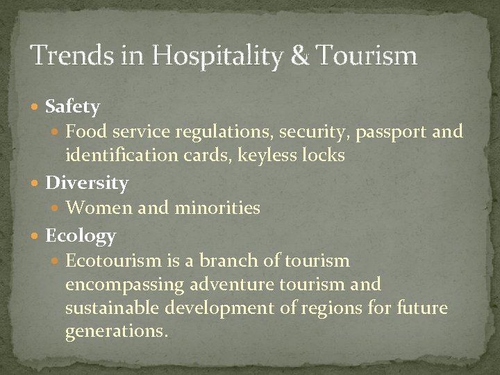 Trends in Hospitality & Tourism Safety Food service regulations, security, passport and identification cards,