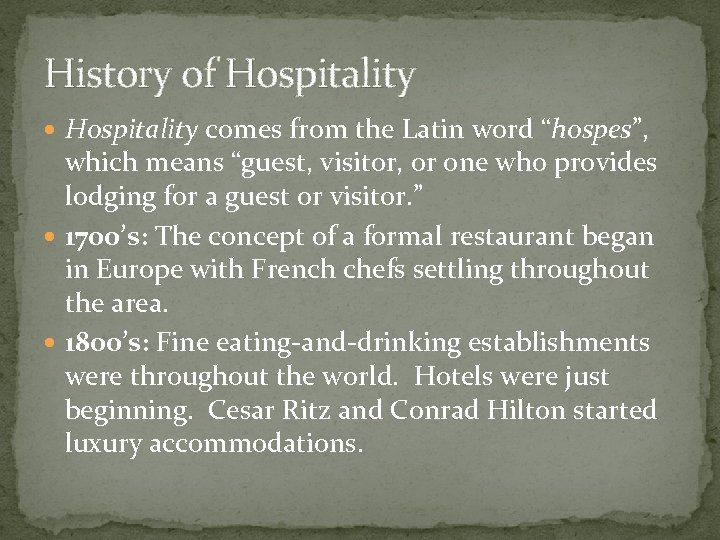 """History of Hospitality comes from the Latin word """"hospes"""", which means """"guest, visitor, or"""