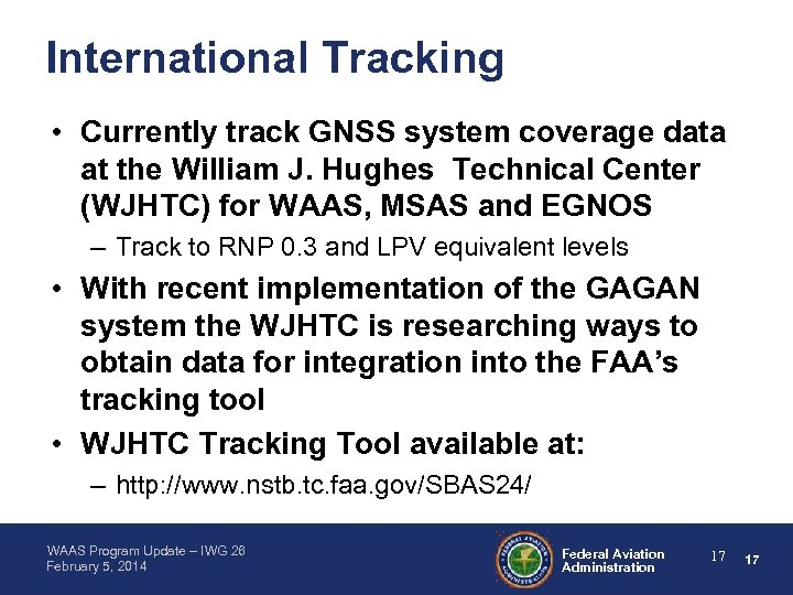 International Tracking • Currently track GNSS system coverage data at the William J. Hughes