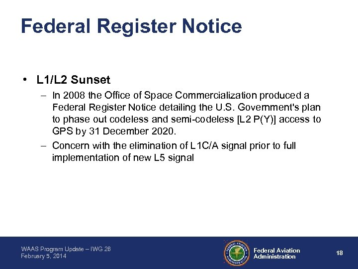 Federal Register Notice • L 1/L 2 Sunset – In 2008 the Office of