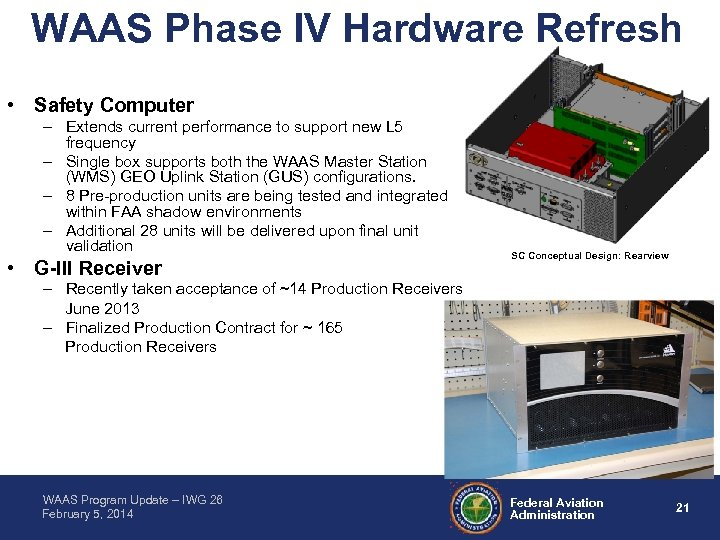 WAAS Phase IV Hardware Refresh • Safety Computer – Extends current performance to support