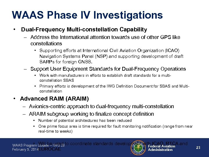 WAAS Phase IV Investigations • Dual-Frequency Multi-constellation Capability – Address the International attention towards