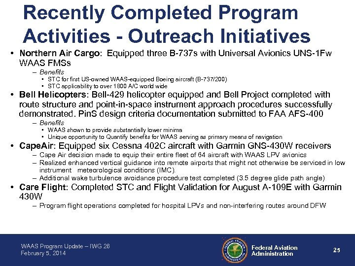 Recently Completed Program Activities - Outreach Initiatives • Northern Air Cargo: Equipped three B-737