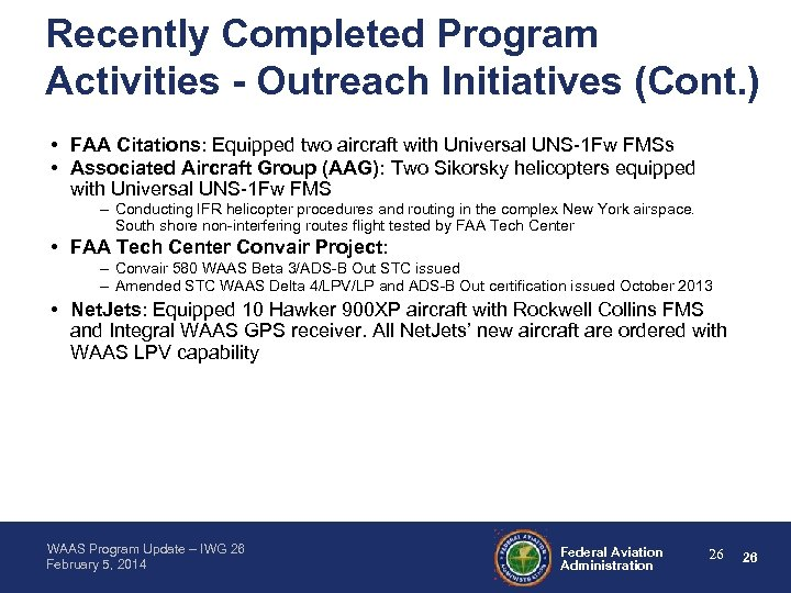 Recently Completed Program Activities - Outreach Initiatives (Cont. ) • FAA Citations: Equipped two