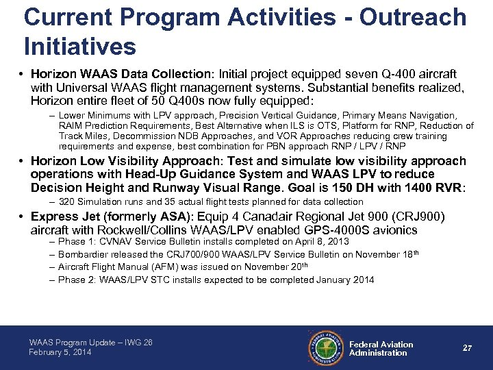 Current Program Activities - Outreach Initiatives • Horizon WAAS Data Collection: Initial project equipped