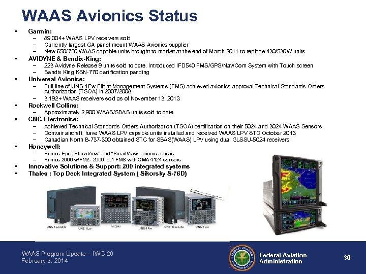 WAAS Avionics Status • • • Garmin: – 89, 004+ WAAS LPV receivers sold